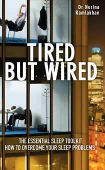 Tired But Wired by Dr Nerina Ramlakhan