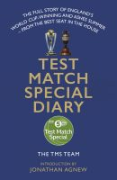 TEST MATCH SPECIAL DIARY by The TMS Team