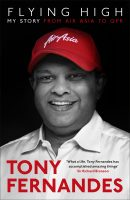 FLYING HIGH: My Story by Tony Fernandes