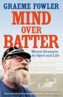 MIND OVER BATTER by Graeme Fowler